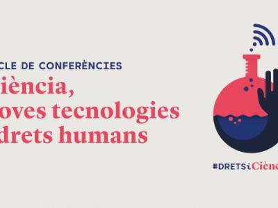 'Ciència, noves tecnologies i drets humans'