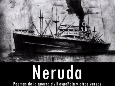 'Neruda. Poemas de la guerra civil española y otros versos'