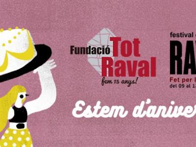 Festa 15è aniversari Tot Raval i Raval(s)