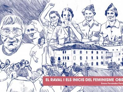 El Raval, escenari de l'inici de les lluites del feminisme obrerista
