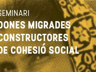 'Dones migrades constructores de cohesió social'